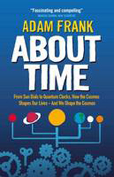 About Time : From Sun Dials To Quantum Clocks How The Cosmosshapes Our Lives And How We Shape The Cosmos