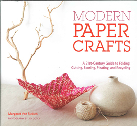 Image of Modern Paper Crafts : A 21st-century Guide To Folding Cutting Scoring Pleating And Recycling