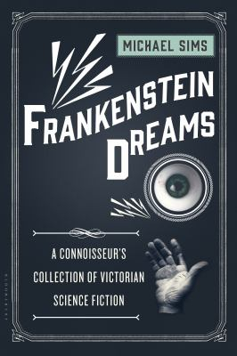 Image of Frankenstein Dreams : A Connoisseur's Collection Of Victorian Science Fiction