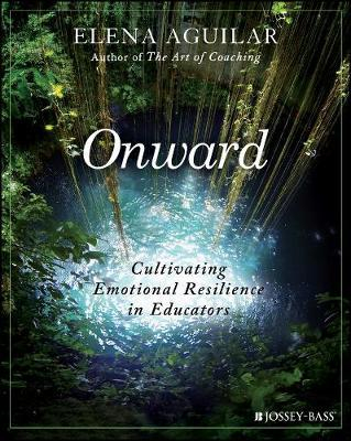 Image of Onward Cultivating Emotional Resiliency In Educators