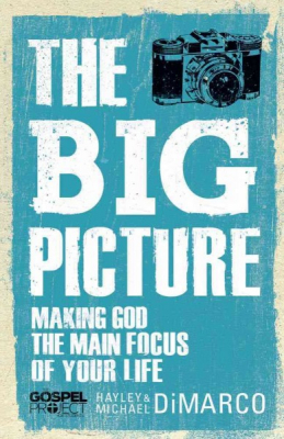 Image of The Big Picture : Making God The Main Focus Of Your