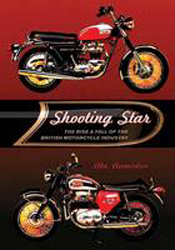 Image of Shooting Star : The Rise And Fall Of The British Motorcycle Industry