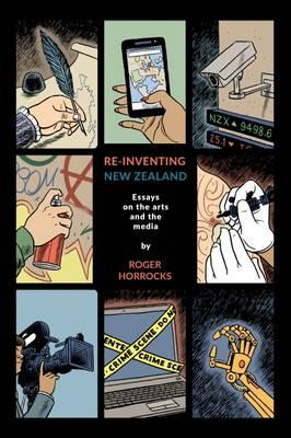 Image of Re-inventing New Zealand : Essays On The Arts And The Media