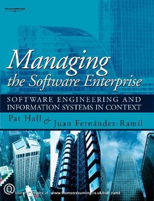 Managing The Software Enterprise : Software Engineering And Information Systems In Context