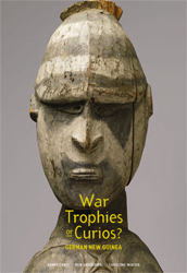 Image of War Trophies Or Curios The War Museum Collection From Germannew Guinea 1915-1920