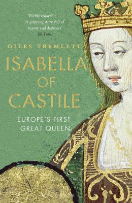 Image of Isabella Of Castile : Europe's First Great Queen