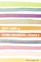 Image of Self-harm And Eating Disorders In Schools A Guide To Whole-school Strategies And Practical Support