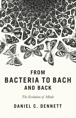 Image of From Bacteria To Bach And Back : The Evolution Of Minds