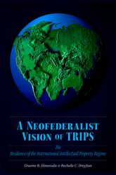 Image of Neofederalist Vision Of Trips : The Resilience Of The International Intellectual Property Regime