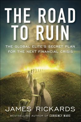 Image of Road To Ruin : The Global Elite's Secret Plan For The Next Financial Crisis