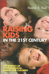Image of Raising Kids In The 21st Century : The Science Of Psychological Health For Children