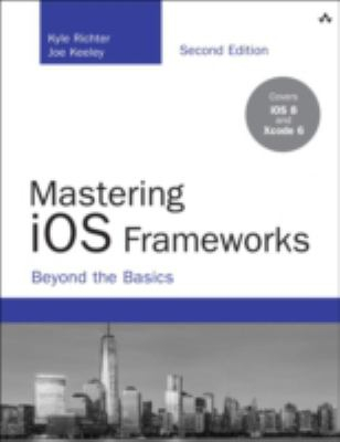 Image of Mastering Ios Frameworks Beyond The Basics