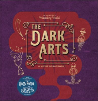 Image of J K Rowling's Wizarding World - The Dark Arts : A Movie Scrapbook