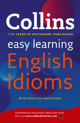 Collins Easy Learning : English Idioms