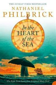 Image of In The Heart Of The Sea : The Epic True Story That Inspired Moby Dick Film Tie-in
