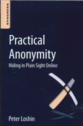 Image of Practical Anonymity : Hiding In Plain Sight Online