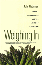 Image of Weighing In : Obesity Food Justice And The Limits Of Capitalism