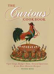 Image of Curious Cookbook : Viper Soup Badger Ham Stewed Sparrows And100 More Historic Recipes