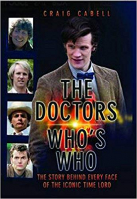 Image of Doctor Who's Who : The Story Behind Every Face Of The Iconictime Lord