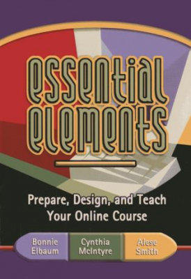 Image of Essential Elements : Prepare Design And Teach Your Online Course