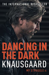 Dancing In The Dark : My Struggle Book Four