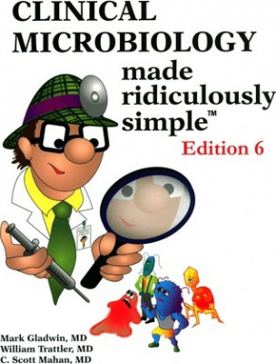 Image of Clinical Microbiology Made Ridiculously Simple