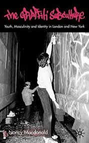 Image of The Graffiti Subculture : Youth Masculinity And Identity In London And New York