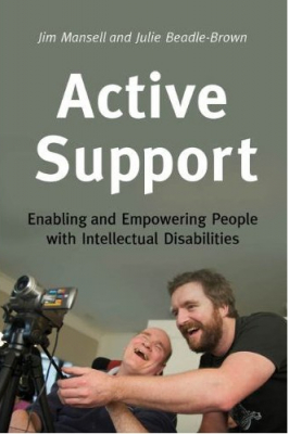 Active Support : Enabling And Empowering People With Intellectual Disabilities