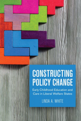 Image of Constructing Policy Change : Early Childhood Education And Care In Liberal Welfare States