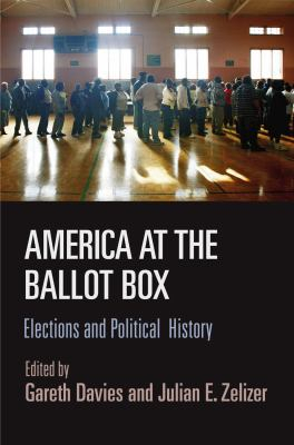 America At The Ballot Box Elections And American Political History