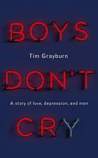 Image of Boys Don't Cry : A Story Of Love Depression And Men