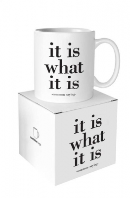 Image of Mug : It Is What It Is