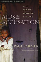Image of Aids & Accusation Haiti & The Geography Of Blame