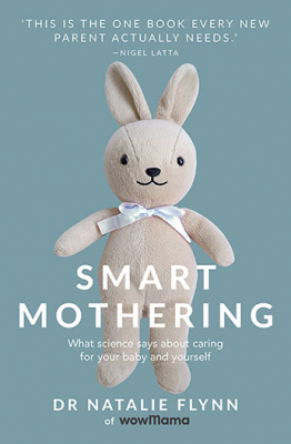 Image of Smart Mothering : What Science Says About Caring For Your Baby And Yourself