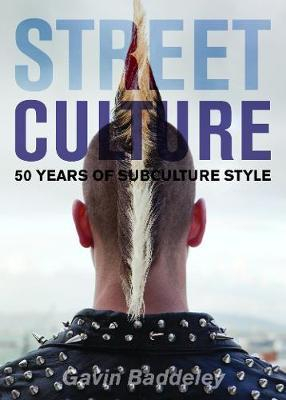 Image of Street Culture : Fifty Years Of Subculture Style