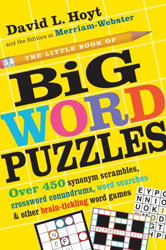 Image of Little Book Of Big Word Puzzles : Over 450 Synonym Scramblescrossword Conundrums Word Searches And Other Brain-tick
