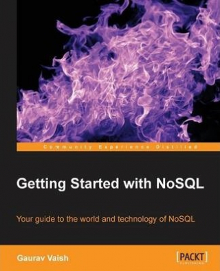 Image of Getting Started With Nosql : Your Guide To The World And Technology Of Nosql