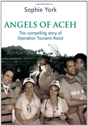 Angels Of Aceh The Compelling Story Of Operation Tsunami Assist