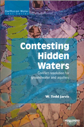 Image of Contesting Hidden Waters : Conflict Resolution For Groundwater And Aquifers
