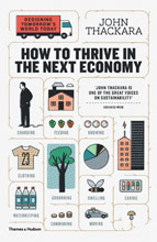 Image of How To Thrive In The Next Economy : Designing Tomorrow's World Today