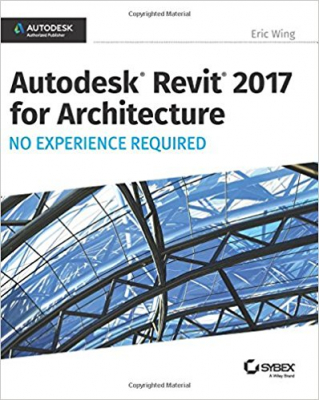Image of Autodesk Revit Architecture 2017 : No Experience Required