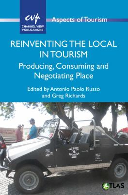 Image of Reinventing The Local In Tourism : Producing Consuming And Negotiating Place