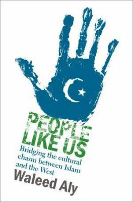 Image of People Like Us : Bridging The Cultural Chasm Between Islam And The West