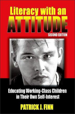 Image of Literacy With An Attitude Educating Working Class Children In Their Own Self Interest