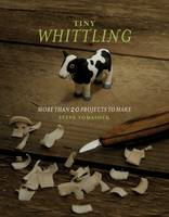 Image of Whittling : More Than 20 Projects To Make