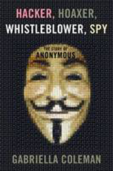Image of Hacker Hoaxer Whistleblower Spy : The Story Of Anonymous