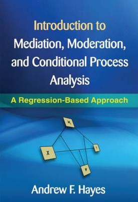 Image of Introduction To Mediation Moderation And Conditional Processanalysis : A Regression-based Approach
