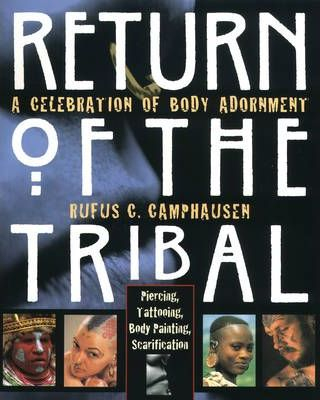 Image of Return Of The Tribal A Celebration Of Body Adornment