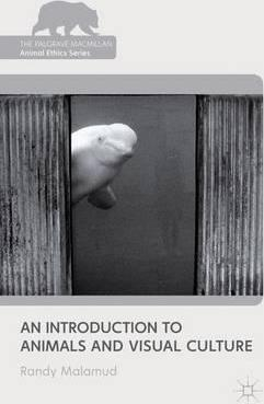 Image of An Introduction To Animals And Visual Culture