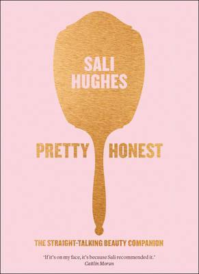 Image of Pretty Honest : The Straight Talking Beauty Companion